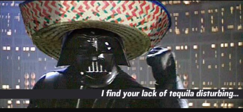 darth vader lack of tequila